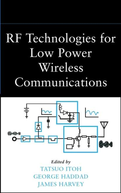 James Harvey RF Technologies for Low-Power Wireless Communications hueber gernot multi mode multi band rf transceivers for wireless communications advanced techniques architectures and trends