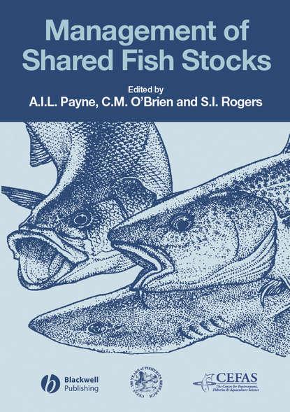 Фото - Andrew I. L. Payne Management of Shared Fish Stocks seijo juan carlos bioeconomics of fisheries management