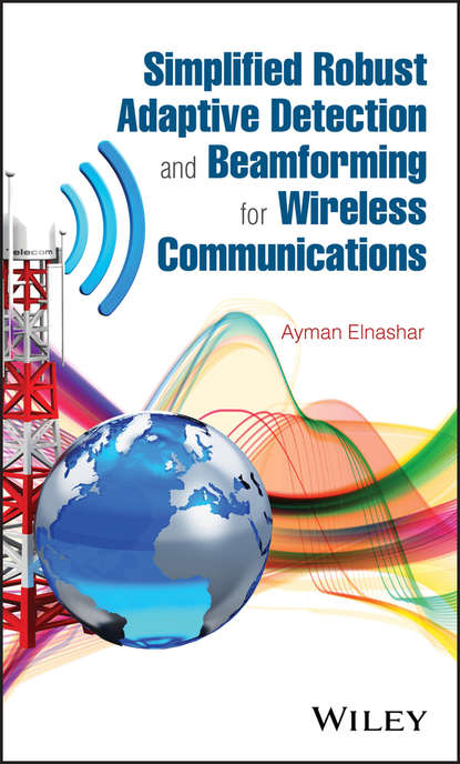 Ayman Elnashar Simplified Robust Adaptive Detection and Beamforming for Wireless Communications wireless channel models and beamforming antenna arrays