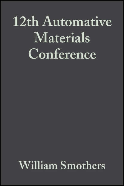 William Smothers J. 12th Automative Materials Conference william smothers j refractories