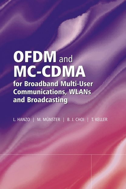 Thomas Keller OFDM and MC-CDMA for Broadband Multi-User Communications, WLANs and Broadcasting недорого