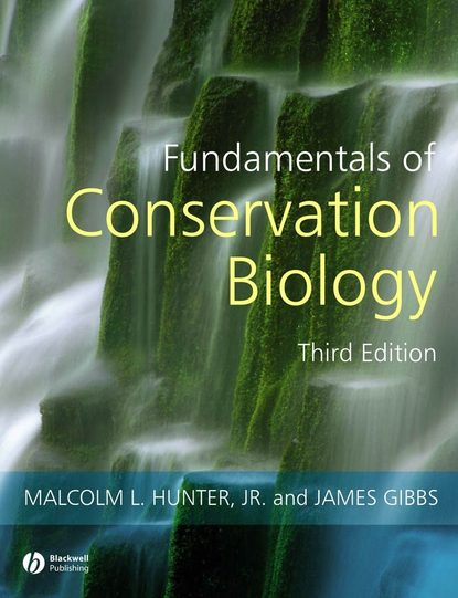 Malcolm L. Hunter, Jr. Fundamentals of Conservation Biology malcolm l hunter jr saving the earth as a career