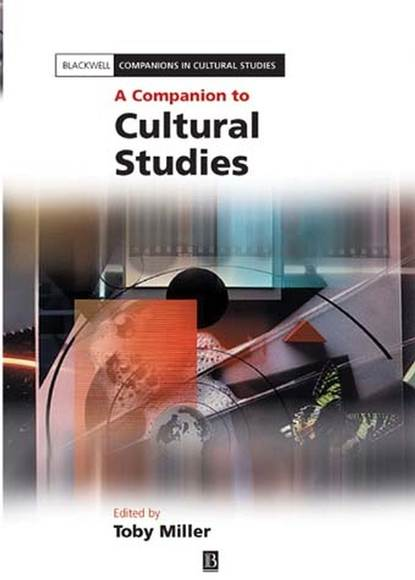Toby Miller A Companion to Cultural Studies ewa dębicka borek cracow indological studies 2016 nr 18 cosmopolitanism and regionalism in indian cultural dynamics
