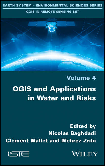 Nicolas Baghdadi QGIS and Applications in Water and Risks xiao gaozhi photonic sensing principles and applications for safety and security monitoring