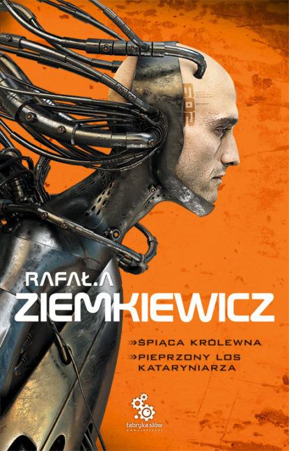 Rafał A. Ziemkiewicz Śpiąca królewna. Pieprzony los kataryniarza