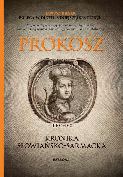 Prokosz Kronika Słowiańsko-Sarmacka adrian jusupović kronika halicko wołyńska kronika romanowiczów w latopisarskiej kolekcji historycznej
