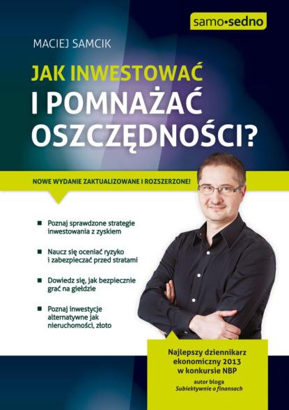 Maciej Samcik Jak inwestować i pomnażać oszczędności? maciej kozłowski czarny torchlight ii