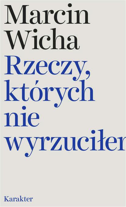 Marcin Wicha Rzeczy, których nie wyrzuciłem amy morin 13 rzeczy których nie robią silni psychicznie ludzie