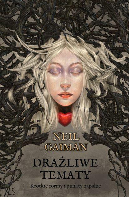 Neil Gaiman Drażliwe tematy neil gaiman chłopaki anansiego
