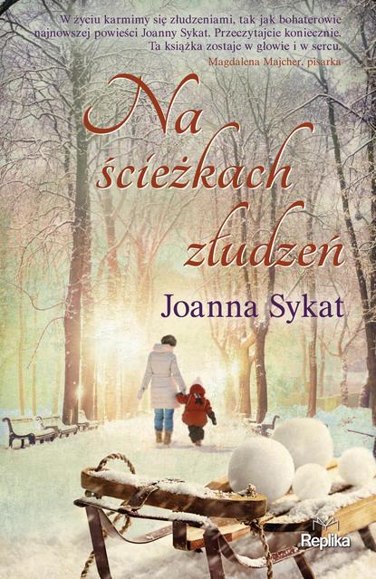 Joanna Sykat Na ścieżkach złudzeń godawa joanna osoba z niepełnosprawnością na ścieżkach życia