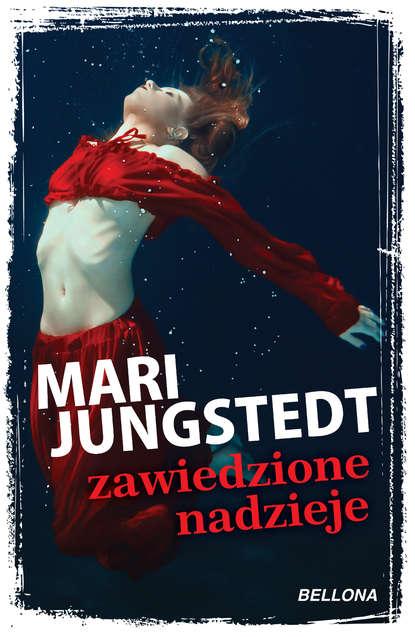 Mari Jungstedt Zawiedzione nadzieje недорого