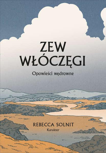 Rebecca Solnit Zew włóczęgi rebecca solnit hope in the dark