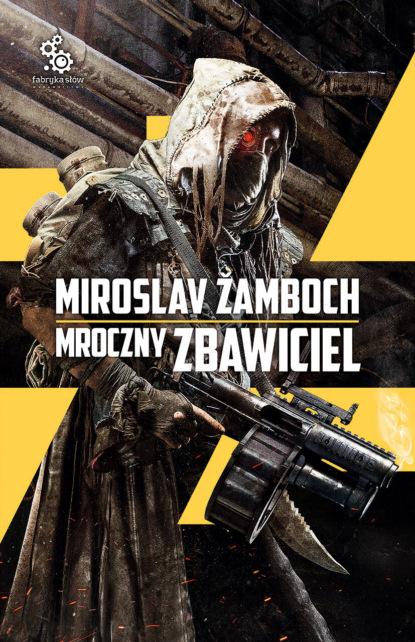 Фото - Miroslav Zamboch Mroczny Zbawiciel miroslav zamboch szukając śmierci