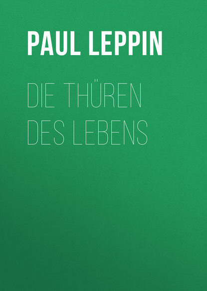 Paul Leppin Die Thüren des Lebens paul ziegert die psychologie des t flavius clemens alexandrinus german edition