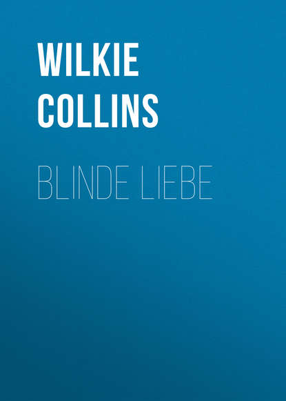 Фото - Уилки Коллинз Blinde Liebe уилки коллинз amors pfeil