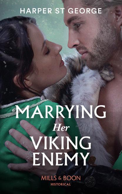 Harper George St. Marrying Her Viking Enemy the viking invader