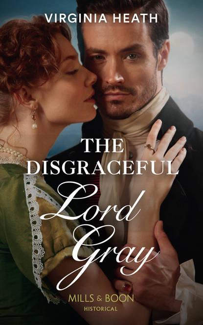 Virginia Heath The Disgraceful Lord Gray virginia heath the disgraceful lord gray
