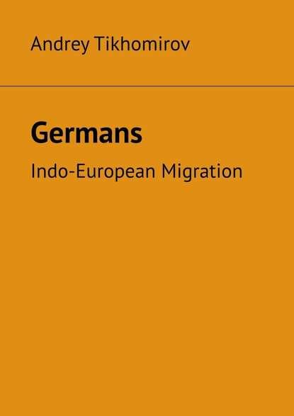 AndreyTikhomirov Germans. Indo-European Migration