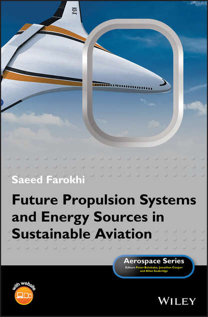 Saeed Farokhi Future Propulsion Systems and Energy Sources in Sustainable Aviation han brezet the power of design product innovation in sustainable energy technologies