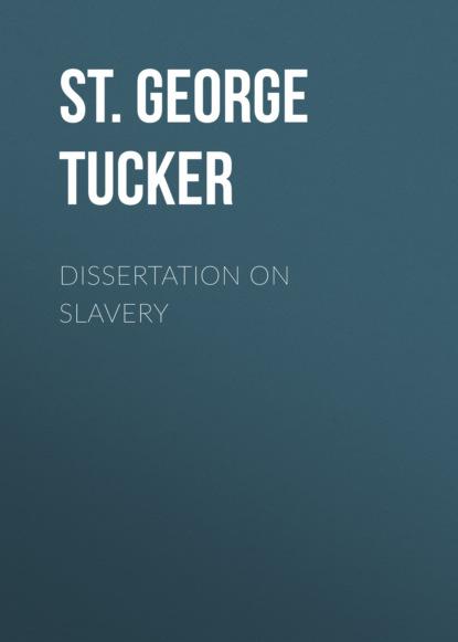 St. George Tucker Dissertation on Slavery thomas green a dissertation on enthusiasm