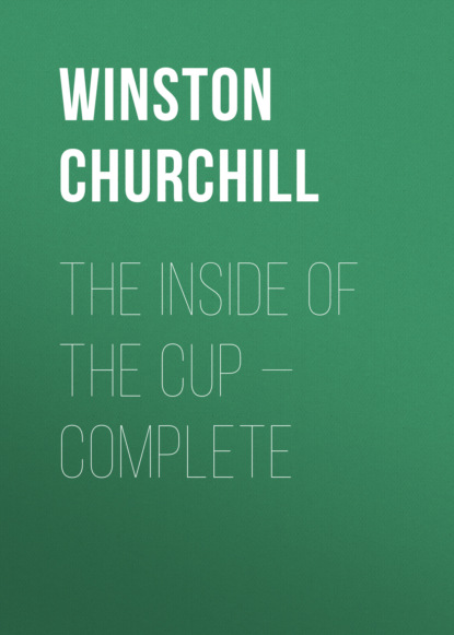 Winston Churchill The Inside of the Cup — Complete winston churchill the birth of britain complete edition