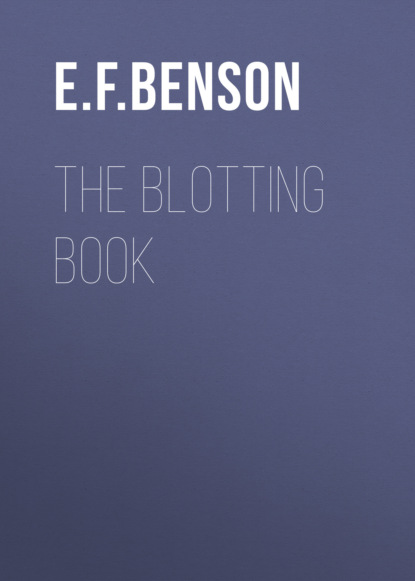 Фото - E. F. Benson The Blotting Book e f benson the angel of pain