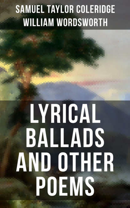 Фото - William Wordsworth Wordsworth & Coleridge: Lyrical Ballads and Other Poems coleridge s the rime of the ancient mariner