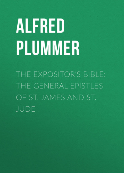 Alfred Plummer The Expositor's Bible: The General Epistles of St. James and St. Jude dalai lama the epistles of james peter john and jude