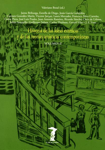 Varios Historia de las ideas estéticas y de las teorías artísticas contemporáneas. Vol. 2 carola aikin las primaveras de verónica