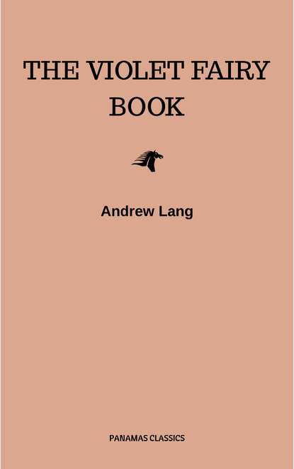 Andrew Lang The Violet Fairy Book lang andrew the violet fairy book