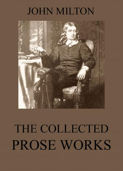 John Laws Milton The Collected Prose Works of John Milton milton jones very world of milton jones series 1 3