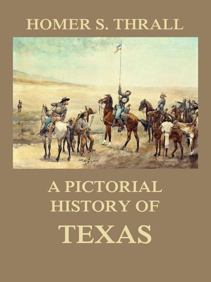 Homer S. Thrall A pictorial history of Texas недорого