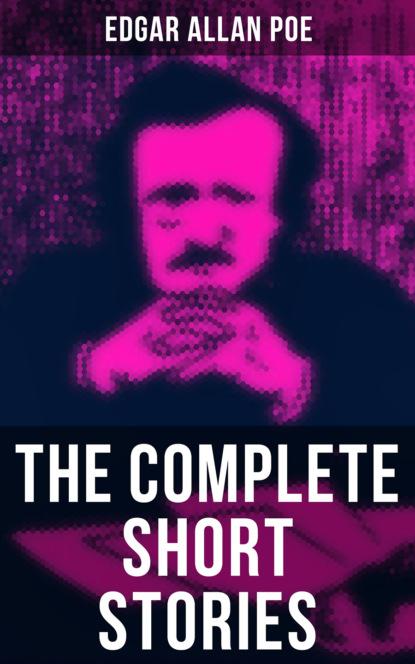 Эдгар Аллан По The Complete Short Stories of Edgar Allan Poe недорого