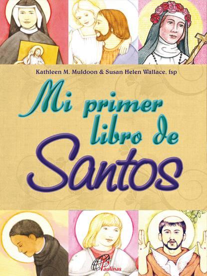 Susan Wallace Mi primer libro de santos my very first book of numbers mi primer libro de numeros