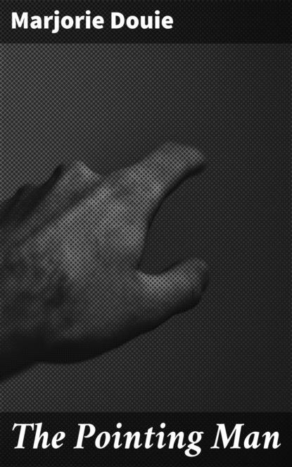 Marjorie Douie The Pointing Man marjorie garber a manifesto for literary studies