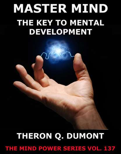 Theron Q. Dumont The Master Mind theron dumont the power of concentration