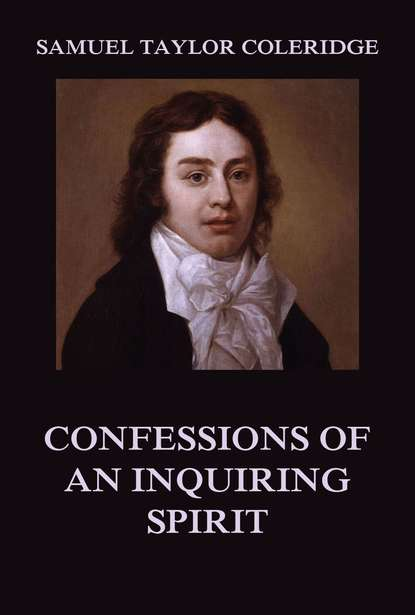 Samuel Taylor Coleridge Confessions of an Inquiring Spirit s coleridge taylor 24 negro melodies op 59