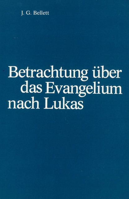 J.G. Bellet Betrachtungen über das Evangelium nach Lukas philipp vandenberg das fünfte evangelium