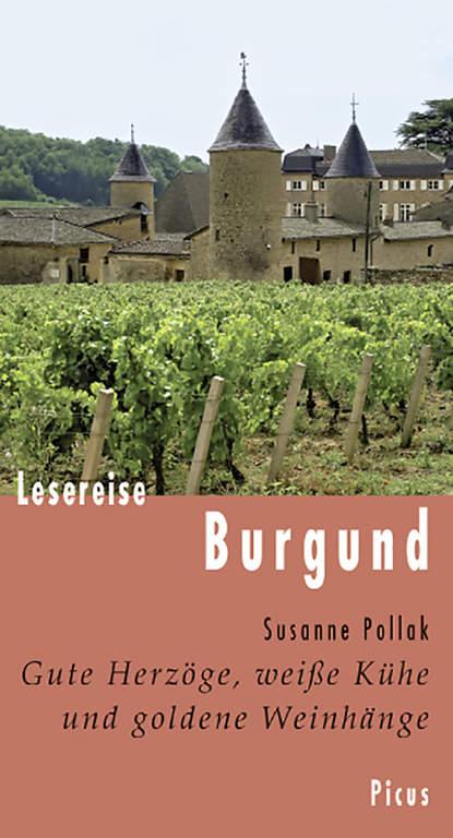 Susanne Pollak Lesereise Burgund недорого