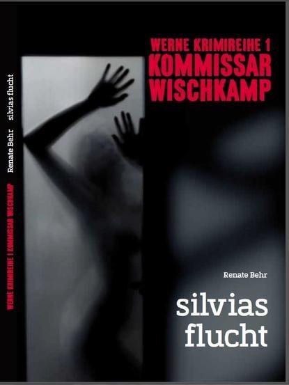 Фото - Renate Behr Kommissar Wischkamp: Silvia's Flucht renate behr kommissar wischkamp anonymus