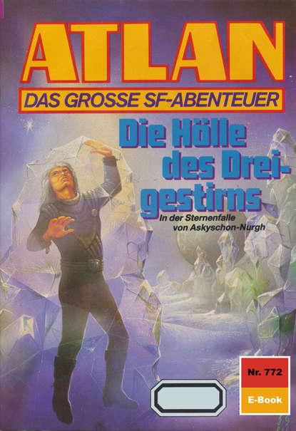 Фото - H.G. Ewers Atlan 772: Die Hölle des Dreigestirns h g ewers atlan 156 zonen des schweigens