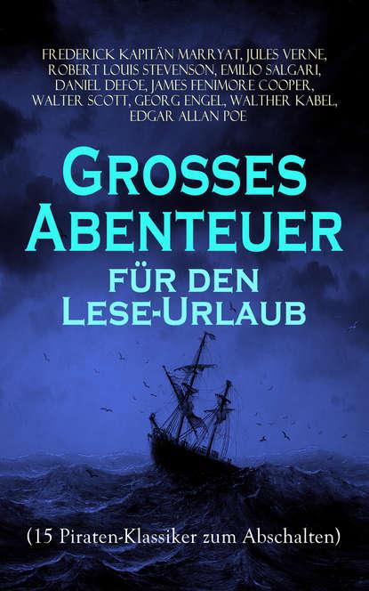 Эдгар Аллан По Großes Abenteuer für den Lese-Urlaub (15 Piraten-Klassiker zum Abschalten) недорого