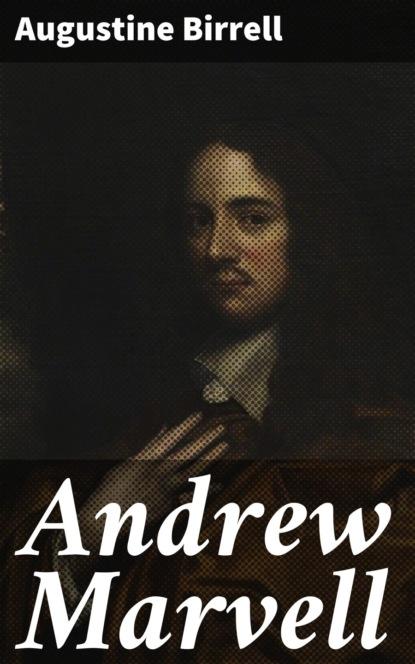Birrell Augustine Andrew Marvell augustine
