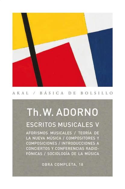 Theodor W. Adorno Escritos musicales V