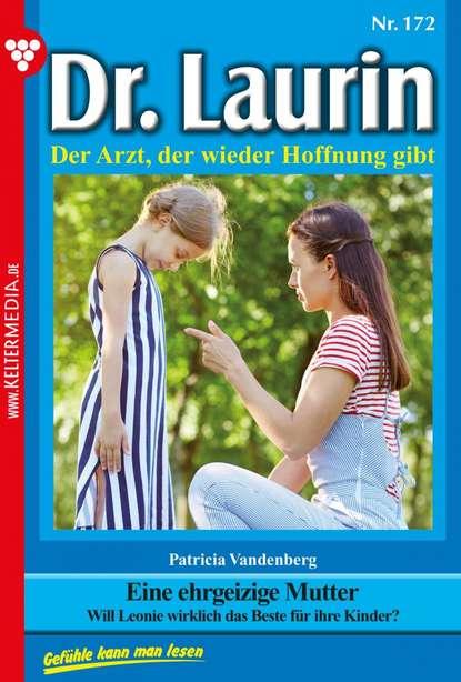 Patricia Vandenberg Dr. Laurin 172 – Arztroman patricia vandenberg dr laurin classic 47 – arztroman