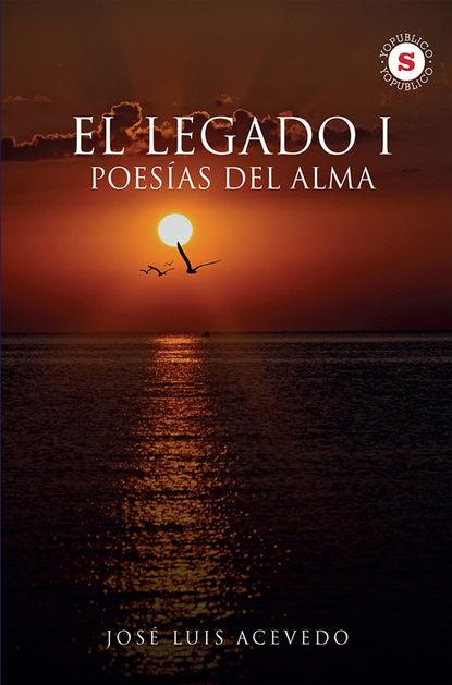 legado magico Jose Luis Acevedo Arguedas El Legado I
