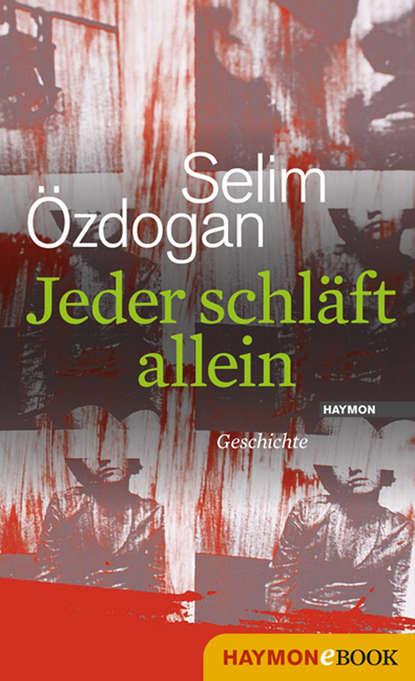 Selim Ozdogan Jeder schläft allein недорого