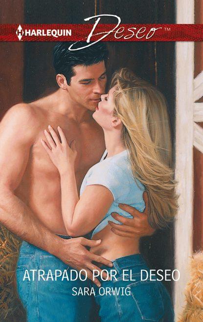Sara Orwig Atrapado por el deseo sara orwig cala te e beija me