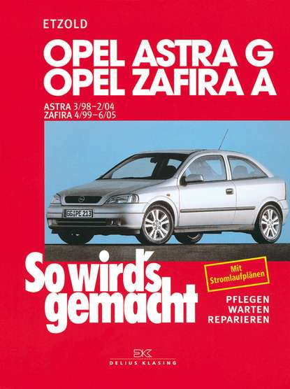 Фото - Rüdiger Etzold Opel Astra G 3/98 bis 2/04, Opel Zafira A 4/99 bis 6/05 kameo bis ka026dwtni72