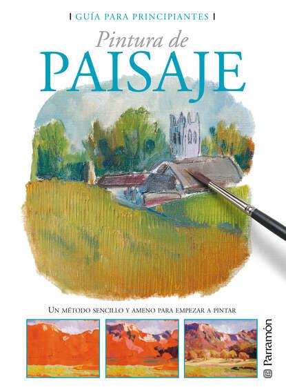 Equipo Parramón Paidotribo Guía para principiantes. Pintura de paisaje недорого